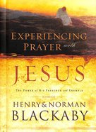 Experiencing Prayer With Jesus Hardback