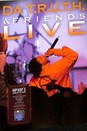 Da Truth and Friends Live DVD