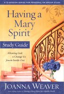 Having a Mary Spirit (Study Guide) Paperback