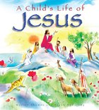 A Child's Life of Jesus Hardback