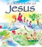 A Child's Life of Jesus Hardback