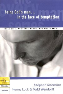 Every Man Bss: Being Gods Man in the Face of Temptation (Every Man Bible Studies Series)