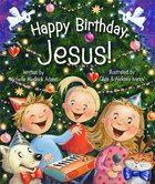 Happy Birthday Jesus! Board Book