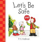 Let's Be Safe (Let's Be Series)