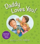 Daddy Loves You! Board Book