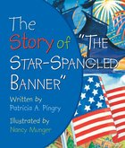 "The Story of ""The Star-Spangled Banner"" Board Book"
