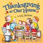 Thanksgiving At Our House Paperback