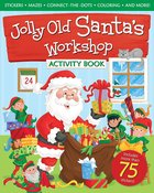 Jolly Old Santa's Workshop Activity Book Paperback
