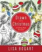 Drawn Into Christmas (Adult Coloring Books Series) Paperback
