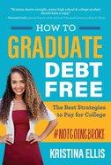How to Graduate Debt-Free Paperback