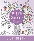 Drawn to Worship (Adult Coloring Books Series) Paperback