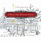 A Walk One Winter Night Hardback