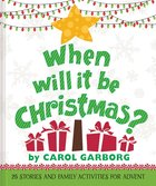 When Will It Be Christmas? Hardback