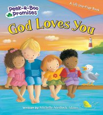 God Loves You (Peek-a-boo Promises Series)