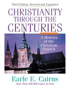 Christianity Through the Centuries (3rd Edition) Hardback