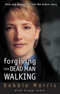 Forgiving the Dead Man Walking Paperback