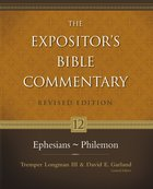 Ephesians - Philemon (#12 in Expositor's Bible Commentary Revised Series) Hardback