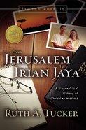 From Jerusalem to Irian Jaya (2nd Edition) Hardback
