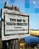 This Way to Youth Ministry Hardback