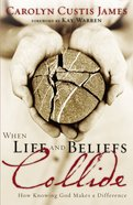 When Life and Beliefs Collide Paperback