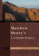 Matthew Henry's Commentary on the Whole Bible (Zondervan Classic Reference Series) Hardback