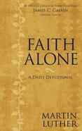Faith Alone: A Daily Devotional Hardback