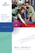 Interactions: Community - Building Relationships Within God's Family (Interactions Small Group Series) Paperback