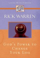 God's Power to Change Your Life (Living With Purpose Series) Paperback