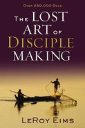 The Lost Art of Disciple Making Paperback