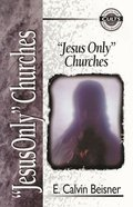 """Jesus Only"" Churches (Zondervan Guide To Cults & Religious Movements Series) Paperback"