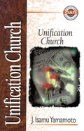 Unification Church (Zondervan Guide To Cults & Religious Movements Series) Paperback