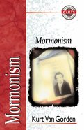 Mormonism (Zondervan Guide To Cults & Religious Movements Series) Paperback
