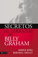 Secretos Del Liderazgo De Billy Graham (Leadership Secrets Of Billy Graham) Paperback
