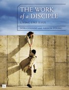 Work of a Disciple, the - Living Like Jesus (Walking With God Series) Paperback