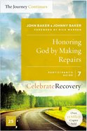 Honoring God By Making Repairs (The Journey Continues) (#07 in Celebrate Recovery Participant's Guide Series) Paperback