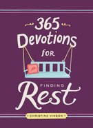 365 Devotions For Finding Rest Hardback