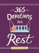 365 Devotions For Finding Rest Hardback