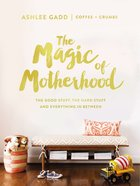 The Magic of Motherhood Hardback