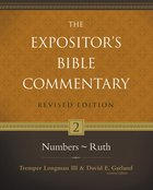 Numbers-Ruth (#02 in Expositor's Bible Commentary Revised Series)