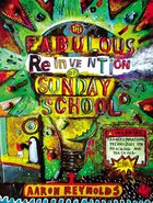 The Fabulous Reinvention of Sunday School Paperback