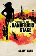 Dangerous Stage (#02 in Protection For Hire Series) Paperback