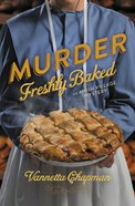 Murder Freshly Baked (#03 in Amish Village Mystery Series) Paperback