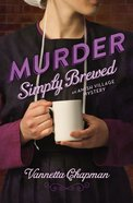 Murder Simply Brewed (#01 in Amish Village Mystery Series) Paperback