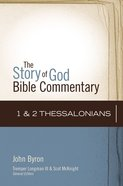 1 & 2 Thessalonians (The Story Of God Bible Commentary Series) Hardback