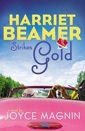 Harriet Beamer Strikes Gold (#02 in Harriet Beamer Series) Paperback