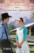 The Kissing Bridge (#03 in Seven Brides For Seven Bachelors Series)
