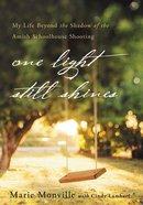 One Light Still Shines Hardback