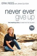 Never Ever Give Up Paperback