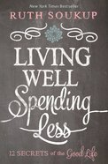 Living Well, Spending Less Paperback