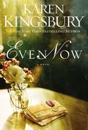 Even Now (#01 in Lost Love Series) Paperback